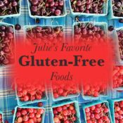 Julie's Favorite Gluten-Free Foods