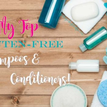 My top gluten free shampoos and conditoners